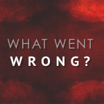 what_went_wrong_200