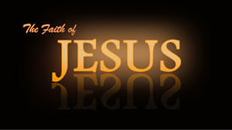 Faith-Of-Jesus_256
