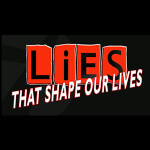 Lies That Shape Our Lives