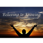 Believing To Knowing