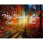 My Blessed Life God's _________Word