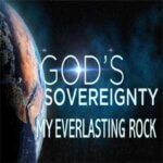 God's Sovereignty My Everlasting Rock