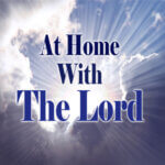 At Home With The Lord