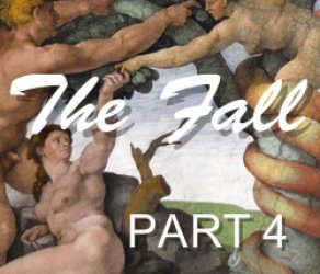 Part 4:  The Fall