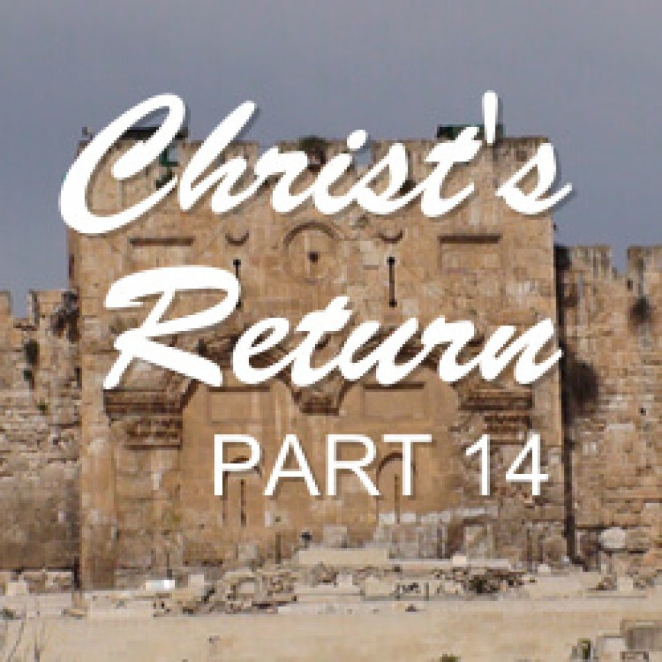 Part 14: The Return of Christ
