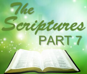 Part 7: The Scriptures