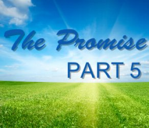 Part 5: The Promise