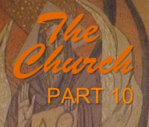 Part 10: The Church
