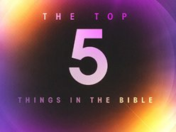 The Top 5 Things in the Bible