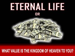 What Value Is The  Kingdom of Heaven To You?