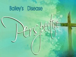 Bailey's Disease: Perspective