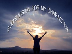 God's Vision For My Character