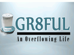 GR8TFUL:  An Overflowing Life