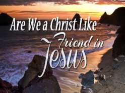 Are We A Christ Like Friend In Jesus