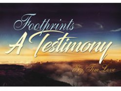 Footprints: A Testimony by Tim Love