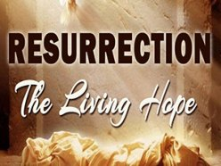 RESURRECTION: The Living Hope
