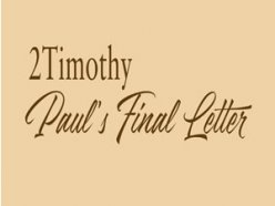 2 Timothy : Paul's Final Letter