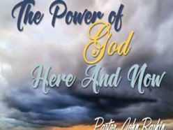 The Power of God Here and Now