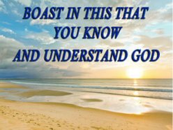 Boast In This That You Know And Understand God